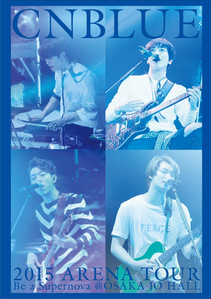 [VIDEO/LINK] W0W0W CNBLUE ~Be a Supernova~ Arena Tour @Osaka-Jo Hall